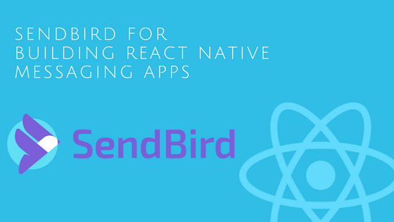 SendBird for building React Native messaging apps